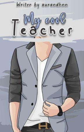 My Cool Teacher by aurandhnn