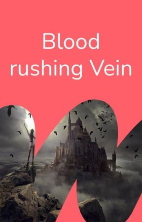 A Blood-Rushing Vein by WattpadCreepypasta