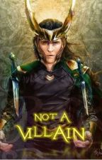 Not A Villain  (Loki x Reader) by LadyLokiLaufeyson5