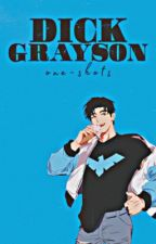 Dick Grayson One-Shots { requests open } by mrs-stefon-meyers