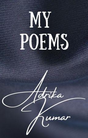 My Poems by adrikakumar