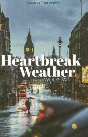 Heartbreak Weather © [Wolfstar] by DanielaForeverYou