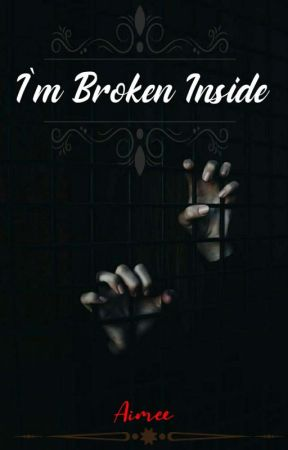 I'm Broken Inside. (A Collection of Poems) by Aimee__writes