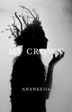 My Crown by ananke114