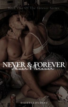 Never & Forever  by daisyclouds89