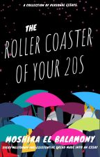 The Roller Coaster of Your 20s by Moshiunboxed