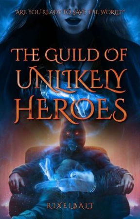 The Guild Of Unlikely Heroes [SOON] by RixelBalt