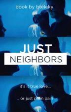 Just neighbors by bteleky