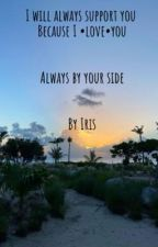 Always by your side  by Colelilicamilakj