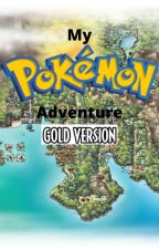 My Pokémon Adventure: Gold Version by MichaelEeveeMaster