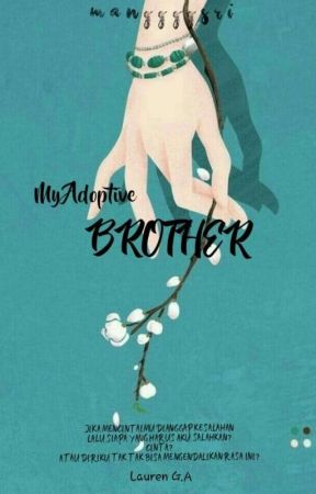 My Adoptive Brother (On Going) by ManggggSri