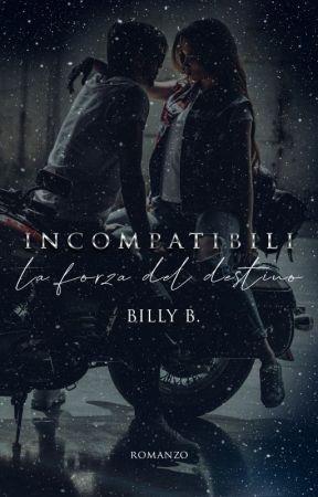 Incompatibili - la forza del destino by BillyBollo