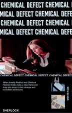 CHEMICAL DEFECT • SHERLOCK by Winter326