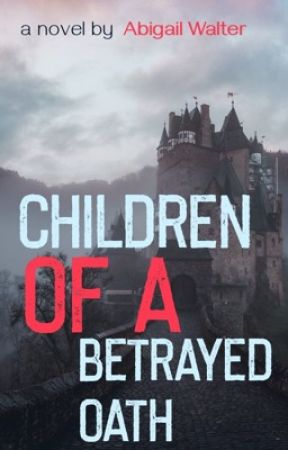 Children of a betrayed oath  by AbbyLWalter