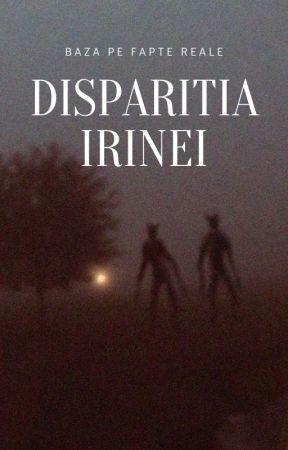 Disparitia Irinei by StrangerThings212