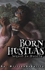 Born Husltas : Spin-off to Hustla by WrittenByKalifa