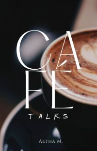 Café Talks || 𝐆𝐞𝐝𝐢𝐜𝐡𝐭𝐞 cover