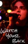 Watch Your Back (G. Way x Reader) cover