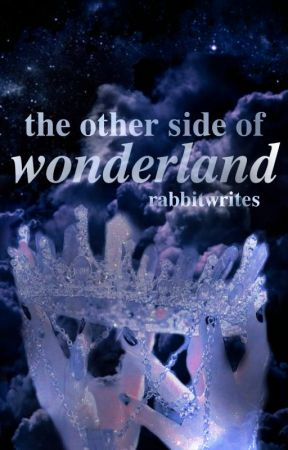 The Other Side of Wonderland by rabbitwrites