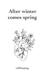 After winter comes spring   Ryeji  by stillsleeping-