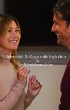 Meredith & Riggs mile high club  by Greysfanfiction