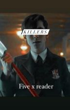 Killers 𝕝 a five x reader story by duke_destin
