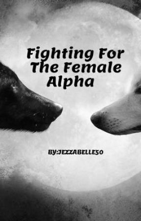 Fighting For The Female Alpha by jezzabelle50