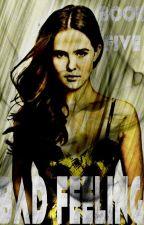 Bad Feelings (Zach's Daughter series, Book Five, The Vampire Diaries) by plltwtvd1997