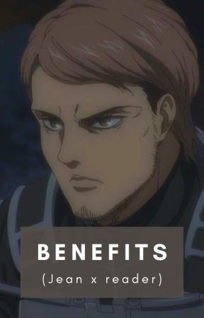 Benefits- Jean Kirstein x Reader [modern AU] by galliardsgf