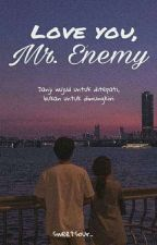 Love You Mr. Enemy  by sweetsour_