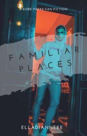 Familiar Places | Kobe Paras FanFic by elladianneee