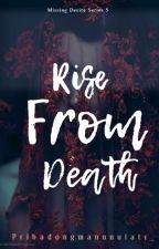 Rise From Death ni Pribadongmanunulat1_