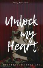 Unlock My Heart ni Pribadongmanunulat1_
