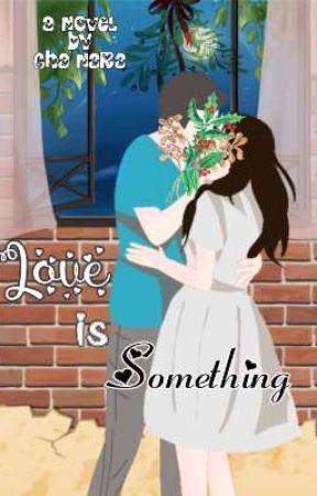 Love is Something by Cha_Nara03