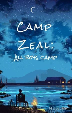 Camp Zeal: All Boys Camp by DL_CL_Anon