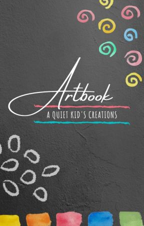 Artbook: A Quiet Kid's Creations by IvoryIris108