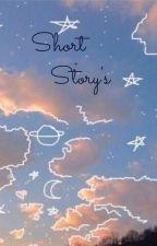 Short Story's   by Lunax_xLovegood