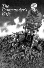 The Commander's Wife by FireSign_Writer