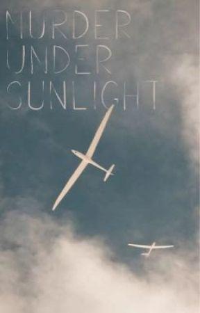 Murder Under Sunlight [a sequel] by Elle_est_vivant
