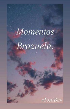 Momentos Brazuela. by MirandaSolorzano