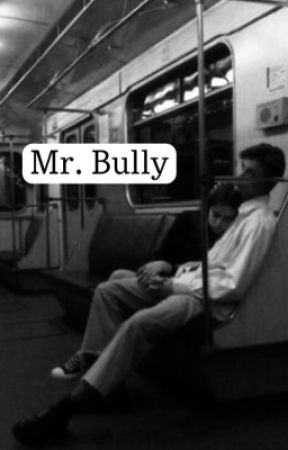 Mr. Bully by Jenna_x-