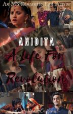 ANIDITA : A Life For Revolution by ms__romantic