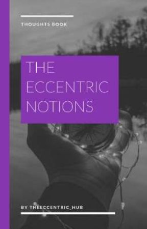 The Eccentric Notions by TheEccentric_Hub