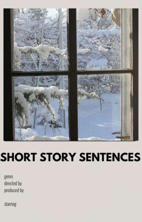 short story sentences. by scribblequills