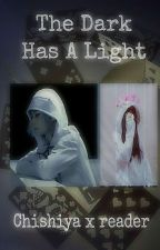 The Dark Has A Light||Chishiya X Reader  by Shadowfam