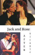 Jack and Rose: After Titanic by Dramione_Ag2
