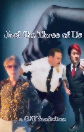 Just the Three of Us || gay by bunnaruto