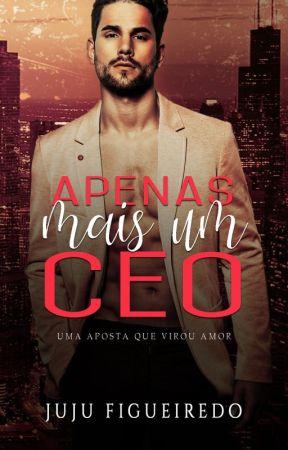 Apenas mais um CEO - Livro único by JujuFigueiredo23