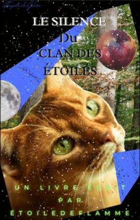 Le silence du Clan des Etoiles {En pause} by EtoiledeFlamme