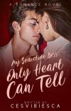 my seductive boss Book 2 Only Heart Can Tell (Completed) cover
